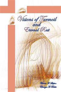 Visions of Turmoil and Eternal Rest