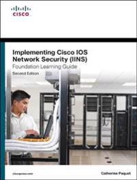 Implementing Cisco IOS Network Security (IINS) Foundation Learning Guide