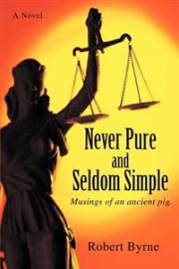 Never Pure and Seldom Simple:musings of
