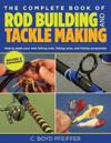 The Complete Book of Rod Building and Tackle Making