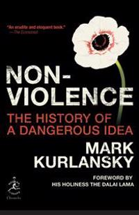 Nonviolence: The History of a Dangerous Idea