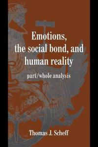 Emotions, the Social Bond and Human Reality