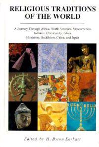 Religious Traditions of the World: A Journey Through Africa, Mesoamerica, North America, Judaism, Christianity, Isl