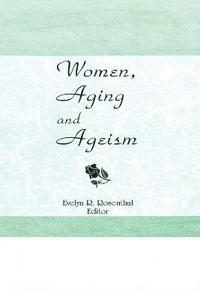 Women, Aging and Ageism