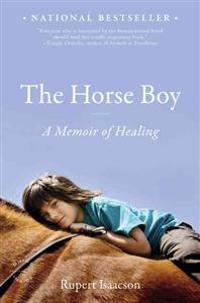 The Horse Boy: A Memoir of Healing