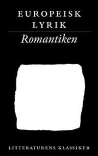 Litteraturens klassiker. Europeisk lyrik. Romantiken