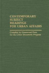 Contemporary Subject Headings for Urban Affairs