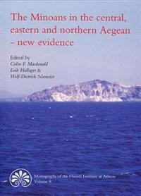 The Minoans in the Central, Eastern and Northern Aegean, New Evidence