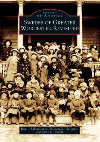 Swedes of Greater Worcester Revisited
