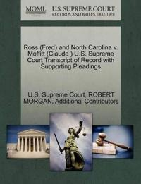 Ross (Fred) and North Carolina V. Moffitt (Claude ) U.S. Supreme Court Transcript of Record with Supporting Pleadings