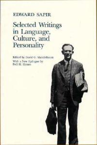 Selected Writings of Edward Sapir in Language, Culture and Personality