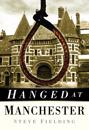 Hanged at Manchester