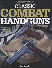 GunDigest Book of Classic Combat Handguns