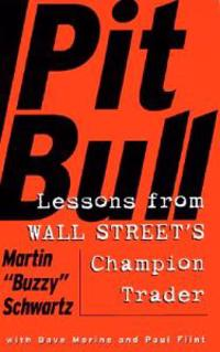 Pit Bull: Lessons from Wall Street's Champion Trader