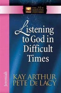 Listening to God in Difficult Times