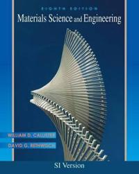 Materials Science and Engineering , International Student Version , 8th Edi