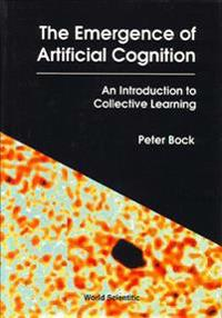 The Emergence of Artificial Cognition