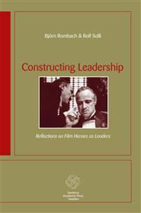 Constructing Leadership: Reflections on film heroes as leaders