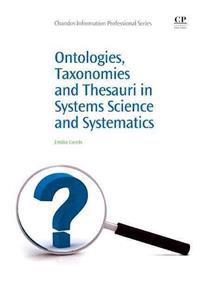 Ontologies, Taxonomies and Thesauri in Information Science and Systematics