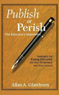 Publish or Perish the Educators Imperative