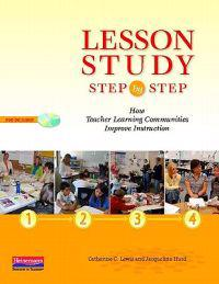 Lesson Study Step by Step: How Teacher Learning Communities Improve Instruction [With DVD]