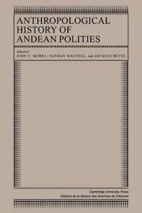 Anthropological History of Andean Polities