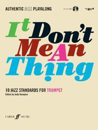 It Don't Mean a Thing: 10 Jazz Standards for Trumpet [With CD (Audio)]