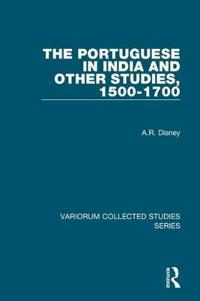 The Portuguese in India and Other Studies, 1500-1700