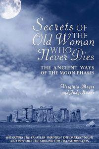 Secrets of the Old Woman Who Never Dies
