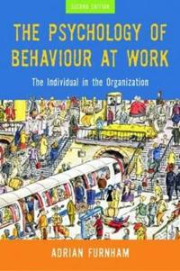 The Psychology Of Behaviour At Work