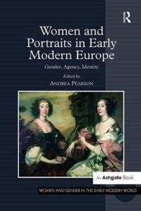 Women and Portraits in Early Modern Europe