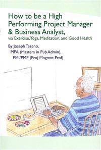 How to Be a High Performing Project Manager & Business Analyst