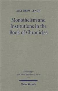 Monotheism and Institutions in the Book of Chronicles: Temple, Priesthood, and Kingship in Post-Exilic Perspective. Studies of the Sofja Kovalevskaja