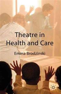 Theatre in Health and Care