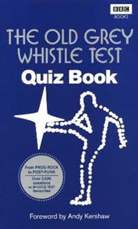 The Old Grey Whistle Test Quiz Book