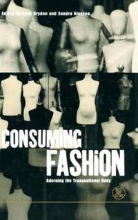 Consuming Fashion: Adorning the Transnational Body