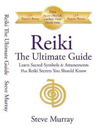 Reiki the Ultimate Guide