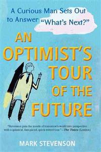 "An Optimist's Tour of the Future: One Curious Man Sets Out to Answer ""What's Next?"""