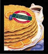 The Totally Pancakes & Waffles Cookbook