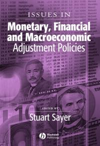 Issues in Monetary, Financial and Macroeconomic Adjustment Policies