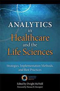 Analytics in Healthcare and the Life Sciences