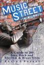 Music Street New Orleans: A Guide to 200 Jazz, Rock and Rhythm & Blues Sites
