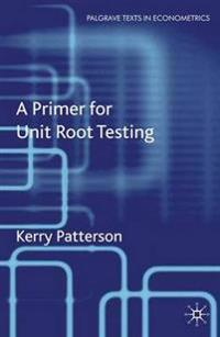 A Primer for Unit Root Testing