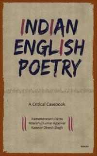 indian poetry in english critical essays Indian english poetry is one of the most famous poets: top 10 indian poets of all time indian poets have been writing in english since the early 19 th.