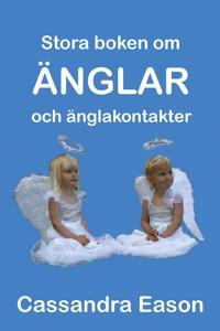 Stora boken om änglar och änglakontakter : kunskap är nyckeln till insikt