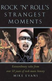 Rock 'n' Roll's Strangest Moments