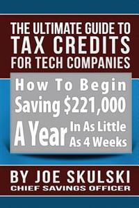 The Ultimate Guide to Tax Credits for Tech Companies