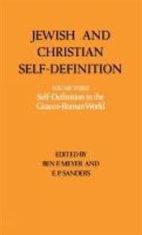 Jewish and Christian Self-Definition Vo. 3 Self-Definition in the Graeco-Roman World