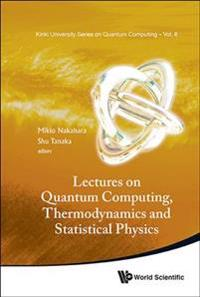 Lectures on Quantum Computing, Themodynamics and Statistical Physics