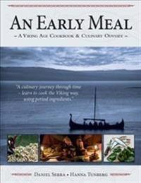 An Early Meal - a Viking Age Cookbook & Culinary Odyssey